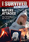 Nature Attacks! (I Survived True Stories, #2)