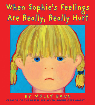 When Sophie's Feelings are Really, Really Hurt