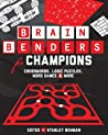 Brain Benders for Champions: Crosswords, Logic Puzzles, Word Games  More
