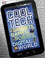 Cool Tech Gadgets, Games, Robots, and the Digital World