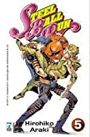Steel Ball Run 05 (JoJo's Bizarre Adventure Part VII, #85; Steel Ball Run, #5)