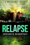 Relapse (Breakers, #7)