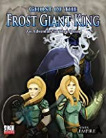 Ghost of the Frost Giant King: An Adventure in Thrúdheim (Thrúdheim Campaign Setting #1)
