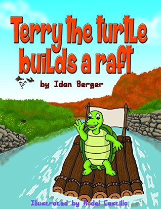 Children`s books: Terry the turtle builds a raft (funny bedtime story, value tales, social skills for kids, motivational books for kids) (funny animals books collection Book 2)