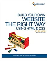 Build Your Own Website The Right Way Using HTML & CSS: Start Building Websites Like a Pro!