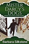 Mister Darcy's Dogs (A Mister Darcy Series Comedic Mystery #1)