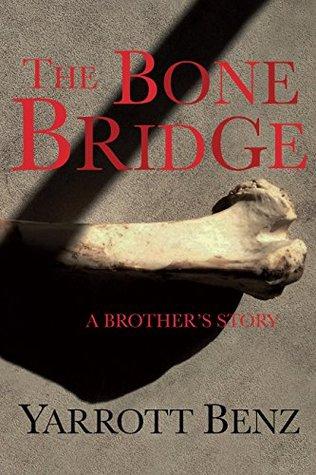 The Bone Bridge: A Brother's Story