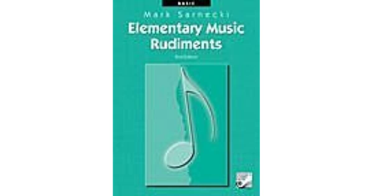 Elementary music rudiments 2nd edition basic by mark sarnecki fandeluxe Gallery