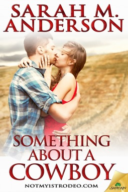 Something About a Cowboy by Sarah M. Anderson