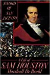 Sword of San Jacinto:: A Life of Sam Houston