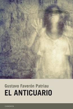 El anticuario by Gustavo Faverón Patriau