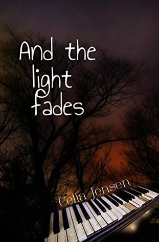 And The Light Fades  by  Celia Jensen
