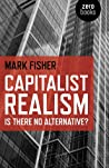 Capitalist Realism: Is There No Alternative?