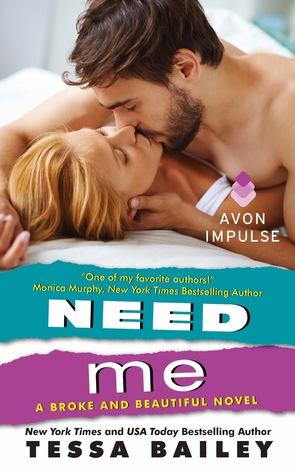 Need Me (Broke and Beautiful, #2)