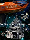 The War of Alien Aggression (War of Alien Aggression, #1-5)