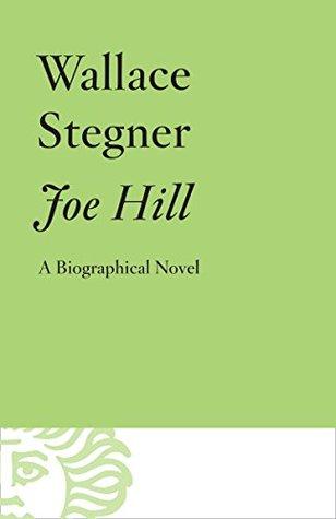 Joe Hill by Wallace Stegner