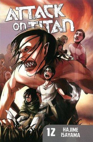 Attack on Titan, Vol. 12 (Attack on Titan, #12)