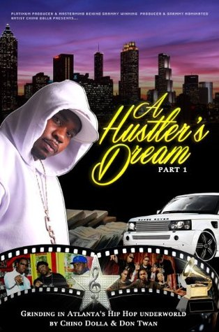 A Hustler's Dream I: Grinding in Atlanta's Hip Hop Underworld