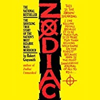 Zodiac: The Shocking True Story of the Nation's Most Bizarre Mass Murderer