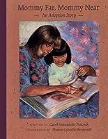 Mommy Far, Mommy Near: An Adoption Story