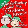 Mr. Getaway and the Christmas Elves