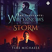 Who Knows the Storm (The Vigilante, #1)