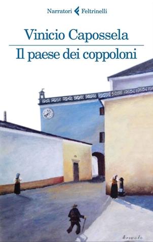 Il paese dei coppoloni by Vinicio Capossela