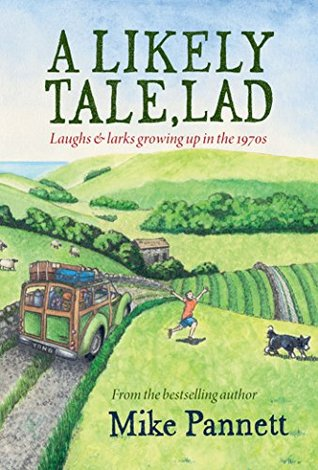 A Likely Tale, Lad: Laughs & larks growing up in the 1970s