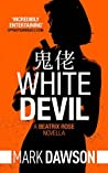White Devil (Beatrix Rose #0.1)