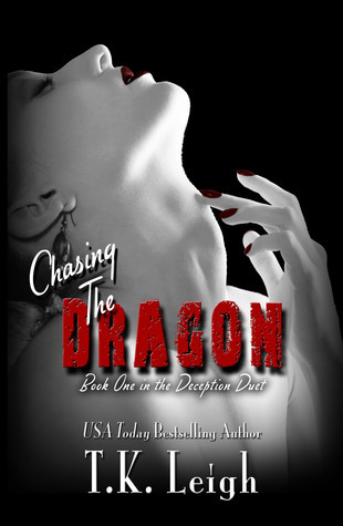 T. K. Leigh - Deception Duet 1 - Chasing the Dragon
