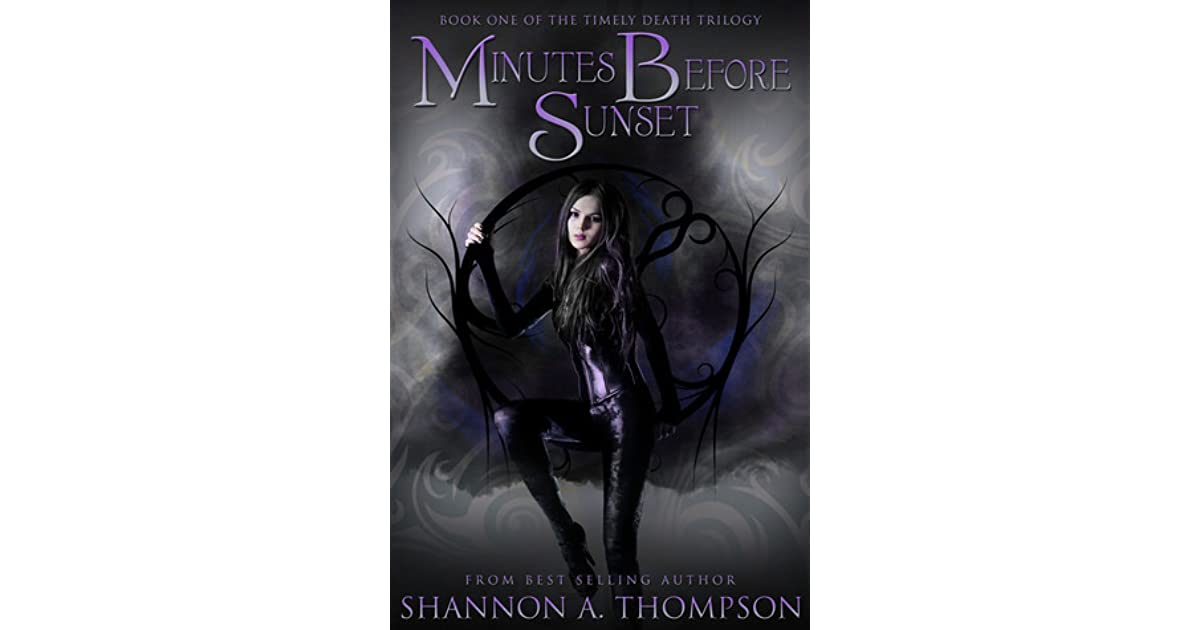 Minutes Before Sunset Timely Death 1 By Shannon A Thompson