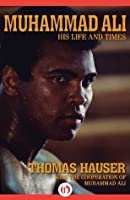 Muhammad Ali: His Life and Times (Kindle AV Edition)