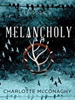 Melancholy: Episode Two (The Cure, #2)