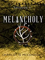 Melancholy: Episode Three (The Cure, #2)