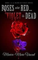 Roses are Red... Violet is Dead (Blood So Violet Book 1)