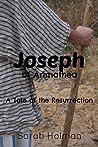 Joseph of Arimathea: A Tale of the Resurrection