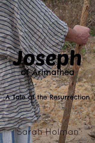 Joseph of Arimathea by Sarah Holman