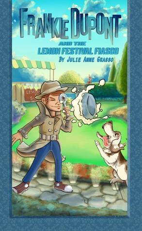 Frankie Dupont and The Lemon Festival Fiasco (Frankie Dupont Mysteries #2)