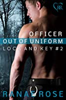 Officer out of Uniform (Lock and Key, #2)