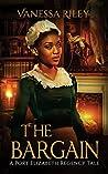 The Bargain: 1 (A Port Elizabeth Regency Tale, #1)