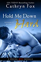 Hold Me Down Hard (Breaking the Rules, #1)