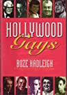Hollywood Gays: Conversations With: Cary Grant, Liberace, Tony Perkins, Paul Lynde, Cesar Romero, Randolph Scott...