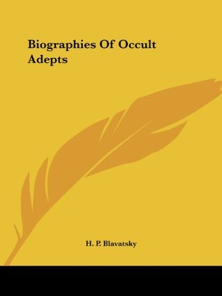 Biographies Of Occult Adepts