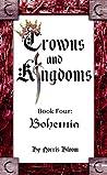 Bohemia (Crowns and Kingdoms #4)