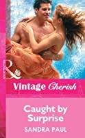 Caught by Surprise (Mills & Boon Cherish) (Mills & Boon Romance)