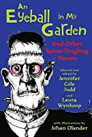 Eyeball in My Garden: And Other Spine-Tingling Poems