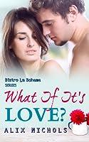 What If It's Love? (La Bohème #2)