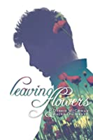 Leaving Flowers (Seeds of Tyrone, #1)