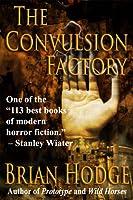 The Convulsion Factory
