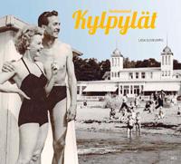 Suomalaiset kylpylät : kotimaisen kylpyläkulttuurin historiaa